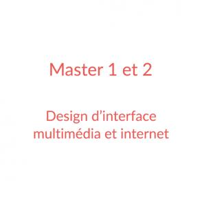 Master 1 et 2 – Design d'interface multimédia et internet