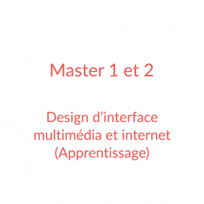 Master 1 et 2 – Design d'interface multimédia et internet (apprentissage)