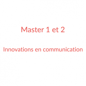 Master 1 et 2 – Innovations en communication